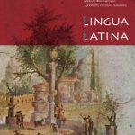 Lingua Latina – Θέματα Λατινικής Γλώσσας και Ρωμαϊκού Πολιτισμού. Ανθολόγιο Κειμένων για την Ύστερη Respublica